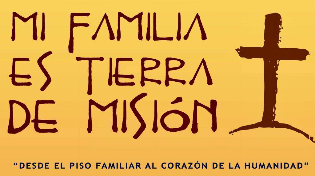 Mi familia es Tierra de Misión...
